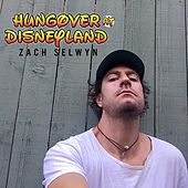 Play & Download Hungover At Disneyland by Zach Selwyn | Napster