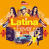 Play & Download Latina Fever 2015 by Various Artists | Napster