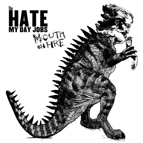 Mouth On Fire by The Hate My Day Jobs