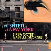 Du Shtetl à New York by Sirba Octet