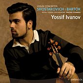Shostakovich & Bartók: Violin Concertos by Yossif Ivanov