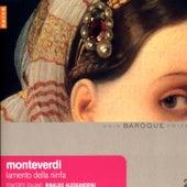 Play & Download Claudio Monteverdi: Lamento della Ninfa (madrigali del Ottavio libro) by Rinaldo Alessandrini | Napster
