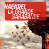 Handel: La Grande Sarabande (Et autres chefs-d'oeuvre) by Karol Teutsch