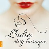 Ladies Sing Baroque von Various Artists