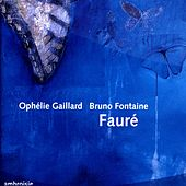 Play & Download Gabriel Fauré: Cello Works by Ophélie Gaillard | Napster