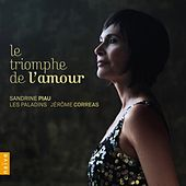 Play & Download Le triomphe de l'amour by Sandrine Piau | Napster