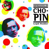 Play & Download Impressions on Chopin by Leszek Mozdzer | Napster