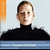 Play & Download Vivaldi: I Concerti di Dresda by Freiburger Barockorchester | Napster