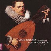 Play & Download Vieux Gaultier: Pièces de luth by Hopkinson Smith | Napster