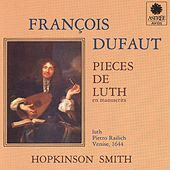 Play & Download Dufaut: Pièces de luth by Hopkinson Smith | Napster