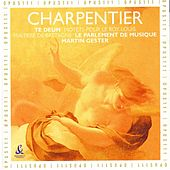Play & Download Charpentier: Te deum & motets pour le Roy Louis by Arnaud Marzorati | Napster
