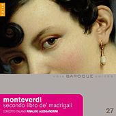 Play & Download Monteverdi : Secondo libro de madrigali by Rinaldo Alessandrini | Napster