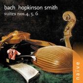 Bach: Suites No. 4, No. 5 & No. 6 by Hopkinson Smith