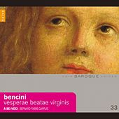 Play & Download Bencini: Vesperae beatae virginis in sancto petro romae by A Sei Voci | Napster