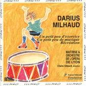 Milhaud: Un petit peu d'exercice, Un petit peu de musique, Récréation by Various Artists