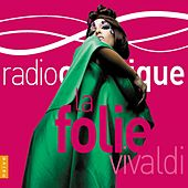La Folie Vivaldi (Radio Classique) by Various Artists