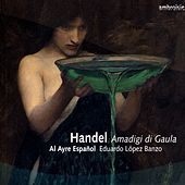 Play & Download Handel: Amadigi by Al Ayre Espanol | Napster