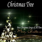 Christmas Tree: Best Christmas Songs of All Time (Merry Christmas) by Various Artists