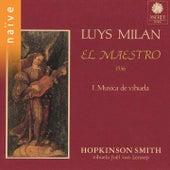 Luys Milan: El Maestro by Hopkinson Smith