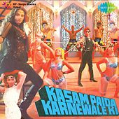 Kasam Paida Karne Wale Ki (Original Motion Picture Soundtrack) by Various Artists