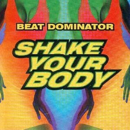 Play & Download Shake Your Body by Beat Dominator | Napster