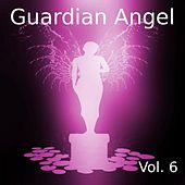 Guardian Angel, Vol. 6 by Various Artists