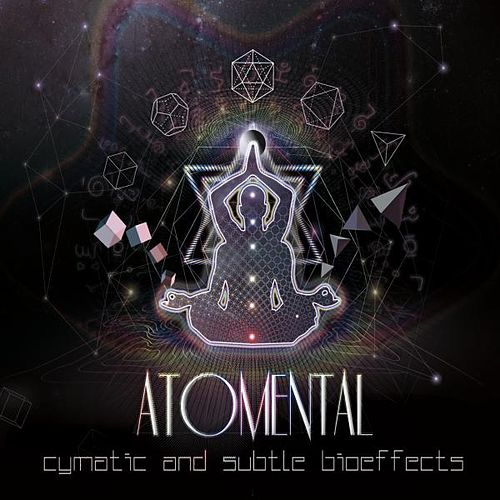 Play & Download Cymatic & Subtle Bioeffects by Atomental | Napster