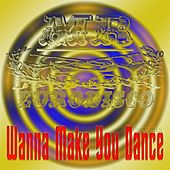 Wanna Make You Dance (Euromix) - Single de Mr Eurodisco