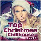 Top Christmas Chillhouse Music 2014 by Various Artists
