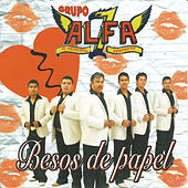 Play & Download Besos de Papel by Grupo Alfa 7 | Napster