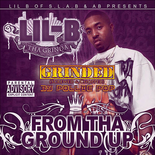 Play & Download From the Ground up Grinded by Lil B Tha Grinda | Napster