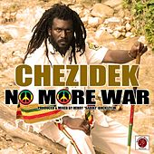 Play & Download No More War by Chezidek | Napster