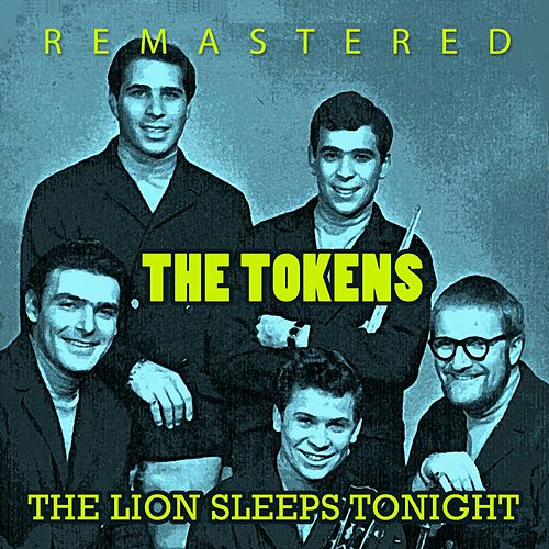 Play & Download The Lions Sleeps Tonight by The Tokens | Napster