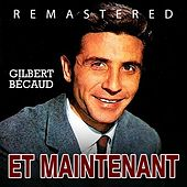 Et maintenant by Gilbert Becaud