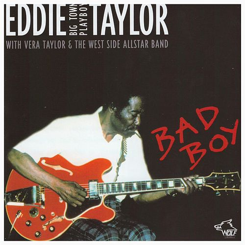 Play & Download Bad Boy by Eddie Taylor | Napster