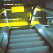 Bel Air (Expanded Edition) by Ultramarine