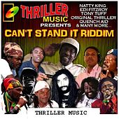 Play & Download Can't Stand It Riddim by Various Artists | Napster
