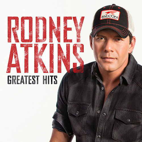 Greatest Hits by Rodney Atkins