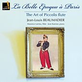 The Art of the Piccolo Flute: La belle époque à Paris by Various Artists