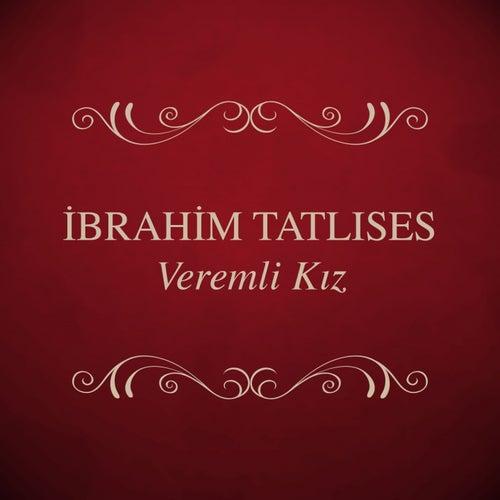 Play & Download Veremli Kız by İbrahim Tatlıses | Napster