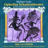 Michael Ende, Heinrich Gattermeyer: Ophelias Schattentheater by Duo Pianoworte