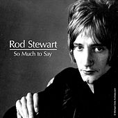 Play & Download So Much To Say by Rod Stewart | Napster