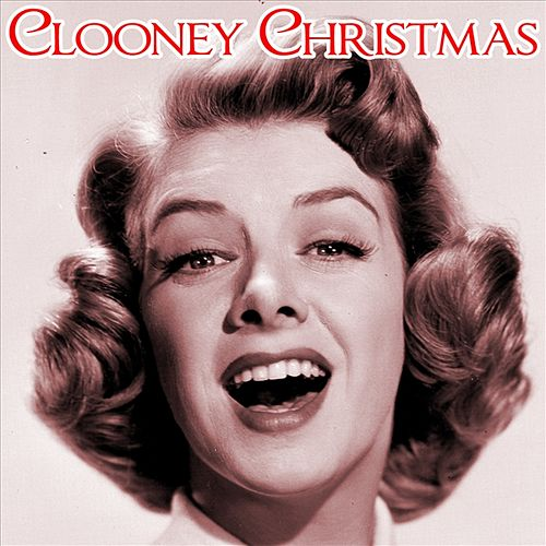 Play & Download Clooney Christmas by Rosemary Clooney | Napster