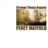 Play & Download Strange Things Happening by Percy Mayfield | Napster