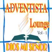 Dios Mi Senor Vol. 1 by Adventista Lounge
