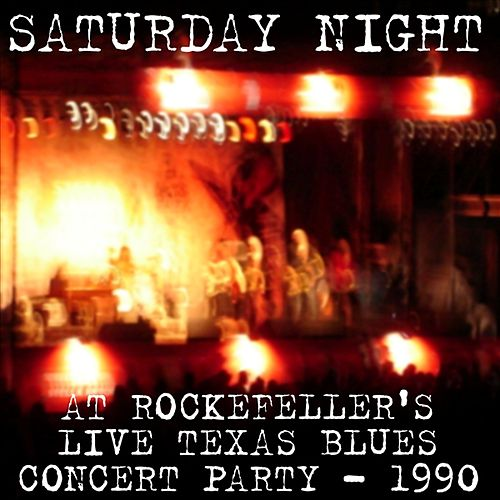 Play & Download Saturday Night At Rockefeller's Live Texas Blues Concert Party - 1990 by Various Artists | Napster