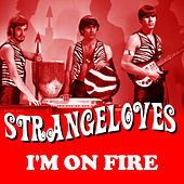 Play & Download I'm On Fire by The Strangeloves | Napster