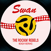 Play & Download Monday Morning by The Rockin' Rebels | Napster