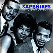 Play & Download Who Do You Love by The Sapphires | Napster