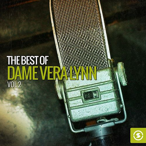Play & Download The Best of Dame Vera Lynn, Vol. 2 by Vera Lynn | Napster